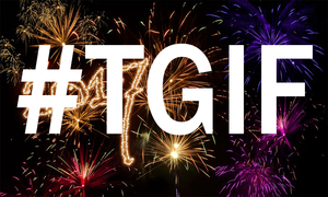 #TGIF Happy New Year: Go out and unsuck your life this weekend